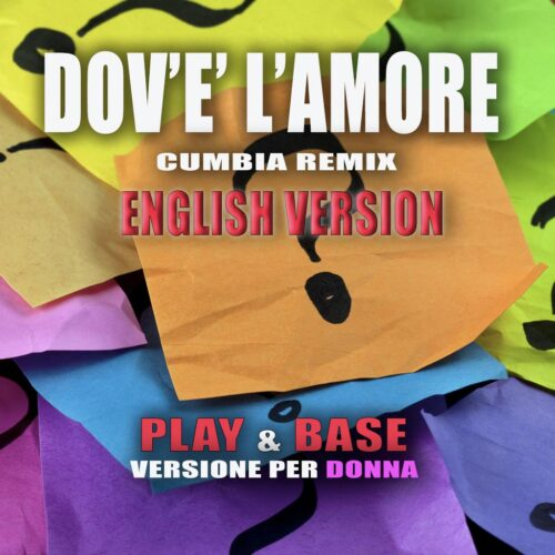 DOV'E' L'AMORE CUMBIA REMIX ENGLISH VERSION