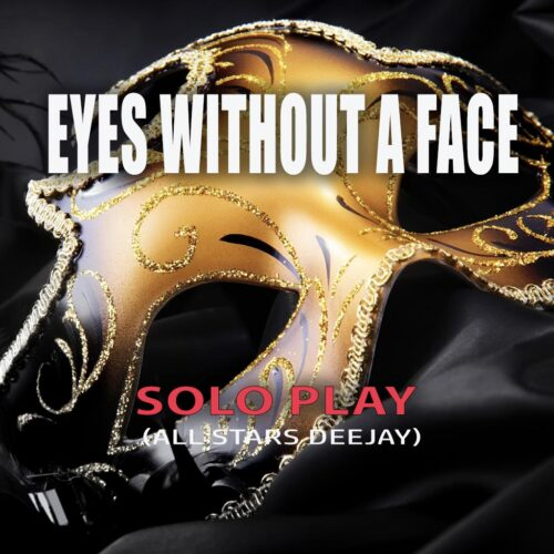 EYES WITHOUT A FACE ALL STAR DEEJAY