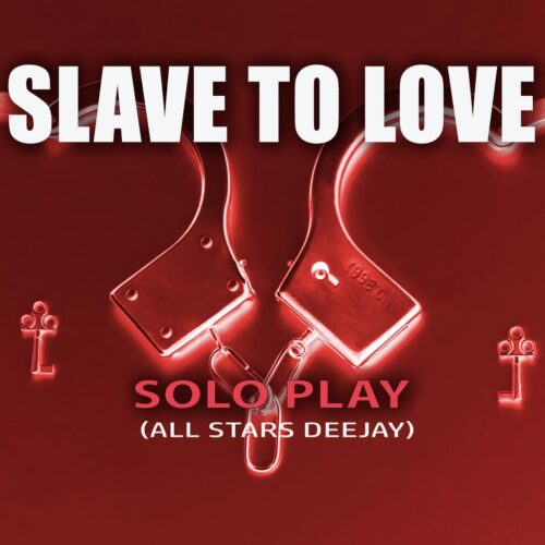 SLAVE TO LOVE - ALL STAR DEEJAY