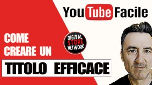 COME CREARE UN TITOLO EFFICACE PER IL TUO VIDEO YOUTUBE